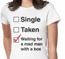 SINGLE TAKEN MAD MAN WITH A BOX Womens Fitted T-Shirt