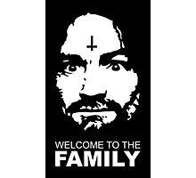 Charles Manson - Manson Family - Welcome to the family Photographic Print