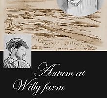 Autumn at Willy Farm (a short ode to love) by Loui  Jover