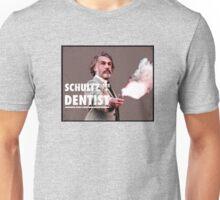 Schultz the Dentist Unisex T-Shirt