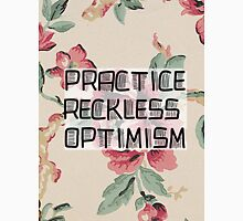 practice reckless optimism Unisex T-Shirt
