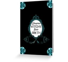 Glamorous Witchy Since Birth Greeting Card