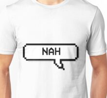 Nah - Pixel Speech Bubble Unisex T-Shirt