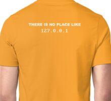 No Place Like 127.0.0.1 Unisex T-Shirt