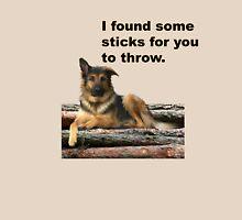 I found some sticks for you to throw. T-Shirt