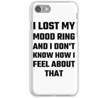 I Lost My Mood Ring iPhone Case/Skin