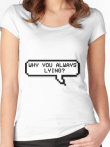 Why You Always Lying? - Pixel Speech Bubble Women's Fitted Scoop T-Shirt