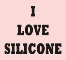 I love silicone! by TLaw