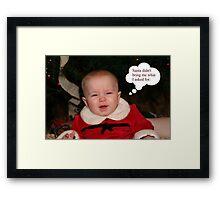 Santa Didn't Bring Me What I Wanted Framed Print