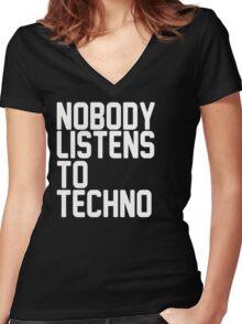 Nobody Listens To Techno Women's Fitted V-Neck T-Shirt