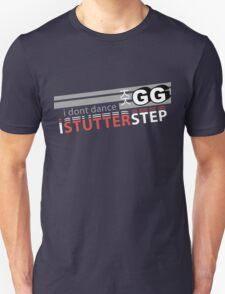 Starcraft 2: I don't Dance, I Stutter Step Unisex T-Shirt