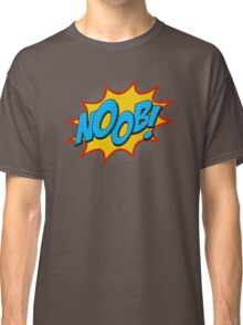 Noob ! Classic T-Shirt