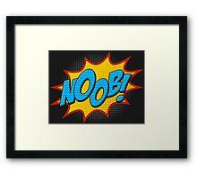 Noob ! Framed Print