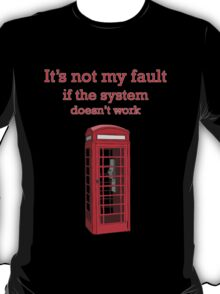 it's not my fault T-Shirt
