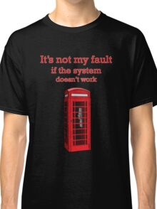 it's not my fault Classic T-Shirt