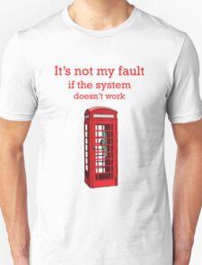 it's not my fault T-Shirt