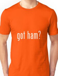 """GOT HAM?"" PUN ART Unisex T-Shirt"