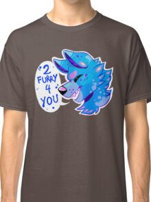 2 FURRY 4 U Classic T-Shirt