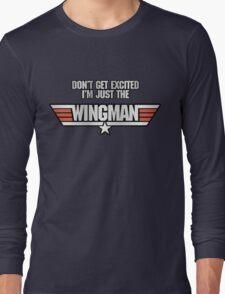 I'm Just the Wingman Long Sleeve T-Shirt