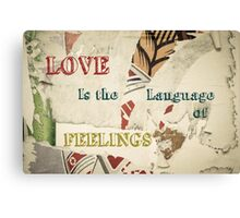 Inspirational message - Love is the language of feelings Canvas Print