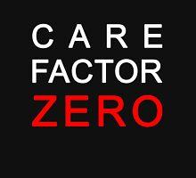 Care Factor Zero Unisex T-Shirt