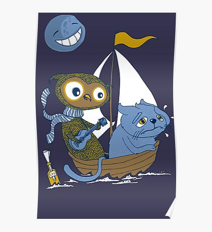 The Owl and the Sea Sick Pussy Cat Poster