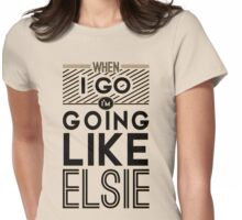Going Like Elsie Womens Fitted T-Shirt