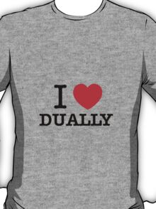 I Love DUALLY T-Shirt