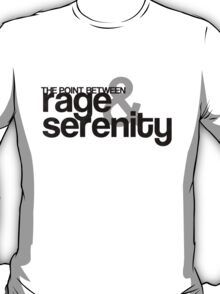 Rage and Serenity T-Shirt