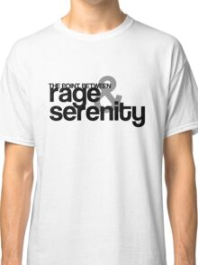 Rage and Serenity Classic T-Shirt