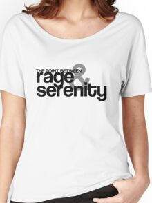 Rage and Serenity Women's Relaxed Fit T-Shirt