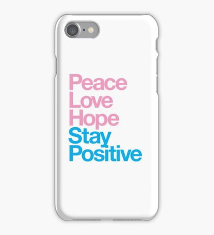 Peace Love Hope Stay Positive (pink/blue) iPhone Case/Skin