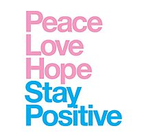 Peace Love Hope Stay Positive (pink/blue) Photographic Print