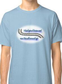 I'm all screwed up! Classic T-Shirt
