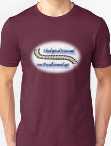 I'm all screwed up! Unisex T-Shirt