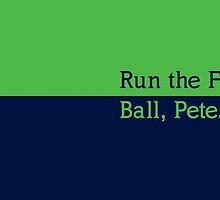 Run The Fucking Ball Pete by cussingcups