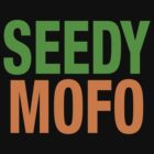 Seedy Mofo by trisreed