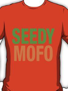 Seedy Mofo T-Shirt