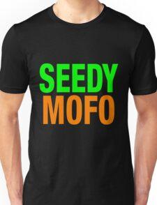 Seedy Mofo Unisex T-Shirt