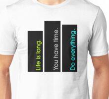 Life is Long 2 Unisex T-Shirt