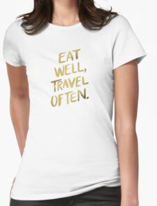 Eat Well, Travel Often – Gold Womens Fitted T-Shirt