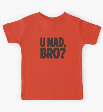 U MAD, BRO? Kids Tee