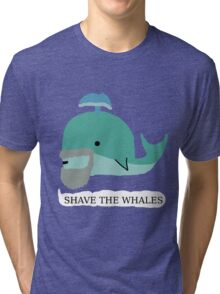 Shave the whales Tri-blend T-Shirt