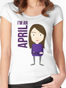 im an april Women's Fitted Scoop T-Shirt