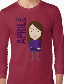 im an april Long Sleeve T-Shirt