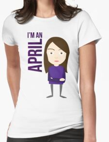 im an april Womens Fitted T-Shirt