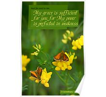 My Grace is Sufficient for you ~ 2 Cor 12:9a Poster