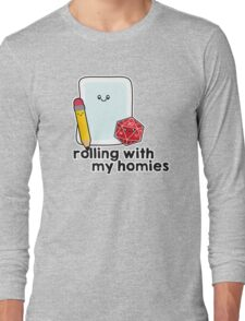 Polyhedral Pals - D20, Pencil, and Paper - Rolling with my Homies Long Sleeve T-Shirt
