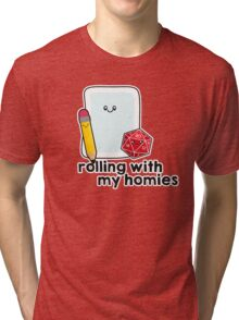 Polyhedral Pals - D20, Pencil, and Paper - Rolling with my Homies Tri-blend T-Shirt