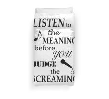 Listen To The Meaning Before You Judge The Screaming Duvet Cover